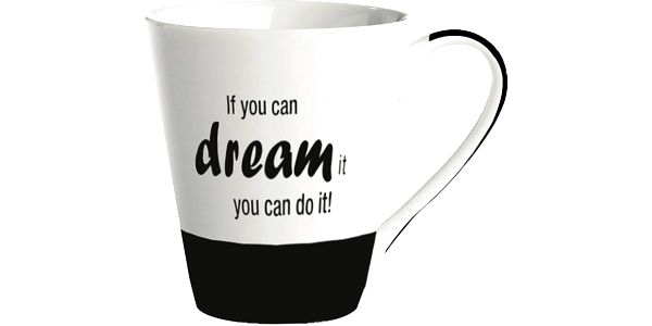 "Porcelánový hrnek ""If you can dream it you can do it!"""