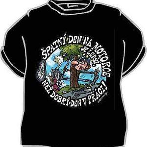 Tričko - Špatný den na motorce - L