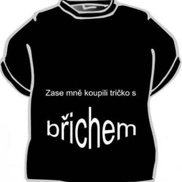 Tričko - Zase mně koupili tričko s břichem - XXL