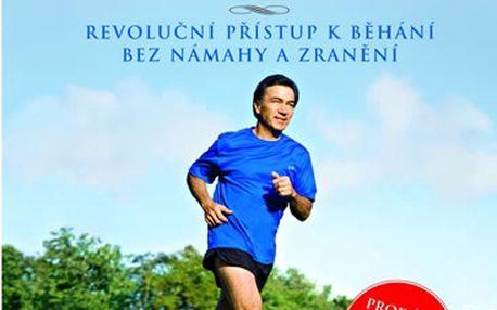 ChiRunning - Revoluční přístup k běhání bez námahy a zranění