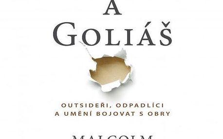 David a Goliáš Outsideři, odpadlíci a umění bojovat s obry