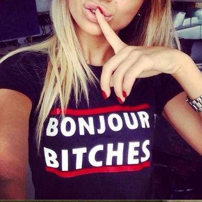 Dámské tričko Bonjour Bitches