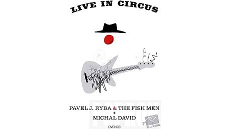 Michal David a Pavel J. Ryba a The Fish - Live in Circus - DVD+CD