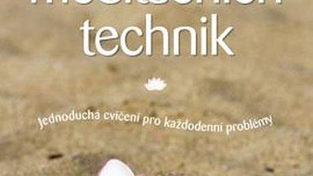 Velká kniha meditačních technik - Jednoduchá cvičení pro každodenní problémy