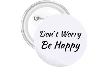 Placka Don´t worry Be happy