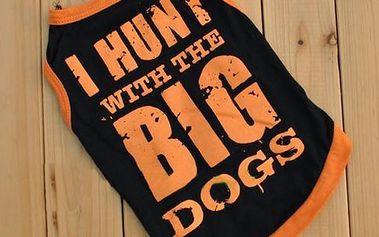 Tričko pro psy s vtipným nápisem