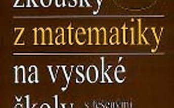 Přijímací zkoušky z matematiky na VŠ - řešené příklady