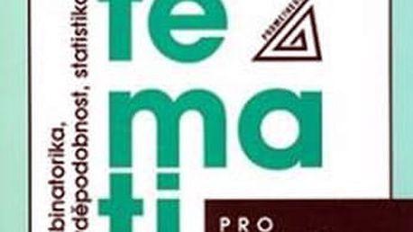Matematika pro gymnázia - Kombinatorika, pravděpodobnost a statistika