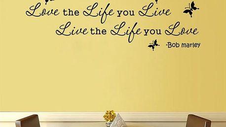 Samolepka na zeď - Love the life you live - poštovné zdarma