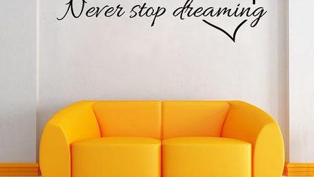 Samolepka na zeď - Nikdy nepřestávej snít - dodání do 2 dnů
