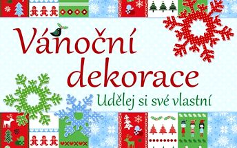 Vánoční dekorace - udělej si své vlastní