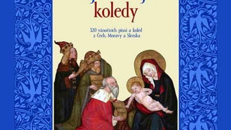 Naše nejkrásnější koledy - 320 vánoční písní a koled z Čech, Moravy a Slezska