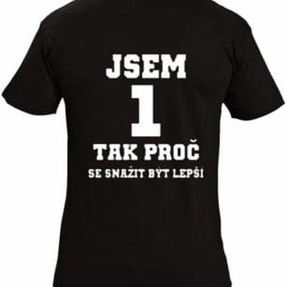 Tričko - Jsem 1 - XXXL