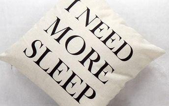 Povlak na polštář - I Need More Sleep