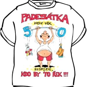 Tričko - Padesátka není věk - XXL