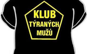 Tričko - Klub týraných mužů - M