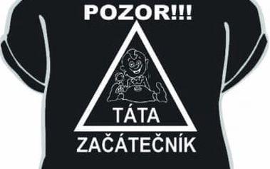 Tričko - Pozor táta začátečník - XXL