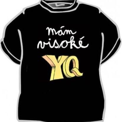 Tričko - Mám visoké YQ - L
