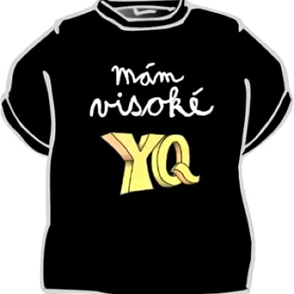 Tričko - Mám visoké YQ - S