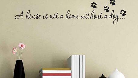 Samolepka na zeď - Dům bez psa není domov