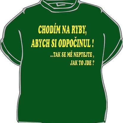 Tričko - Chodím na ryby, abych... - XL