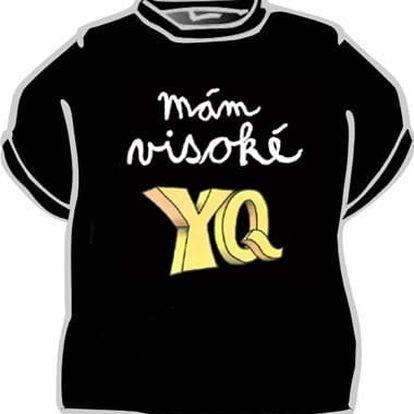 Tričko - Mám visoké YQ - XL