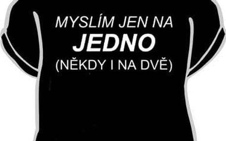 Tričko - Myslím jen na jedno - L