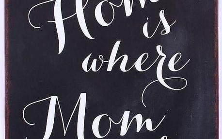 La finesse Plechová cedule Home is where mom is, černá barva, kov