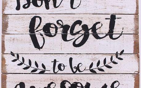 La finesse Dřevěná cedule Don't forget to be awesome, černá barva, bílá barva, dřevo