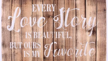 La finesse Dřevěná cedule Every love story, hnědá barva, dřevo