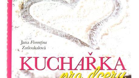 Kuchařka pro dceru - Jana Florentýna Zatloukalová, Euromedia
