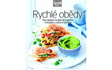 Rychlé obědy - Plus nápady na jídla do krabičky i mrazáku a zdravý fastfood Edice Apetit - neuveden
