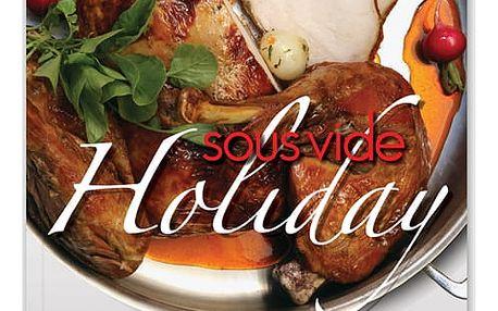 Kuchařka Sous Vide Holiday by Sous Vide Supreme - v angličtině